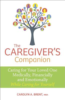 The Caregiver's Companion By Brent, Carolyn