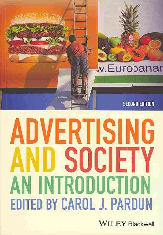 Advertising and Society By Pardun, Carol J.