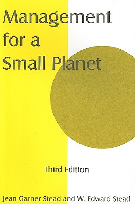 Management for a Small Planet By Stead, Jean Garner/ Stead, W. Edward