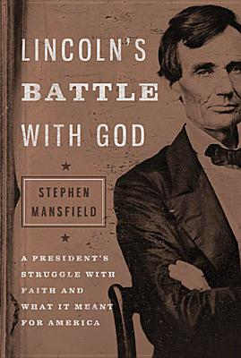 Lincoln's Battle With God By Mansfield, Stephen